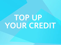 Topping Up Your Credit